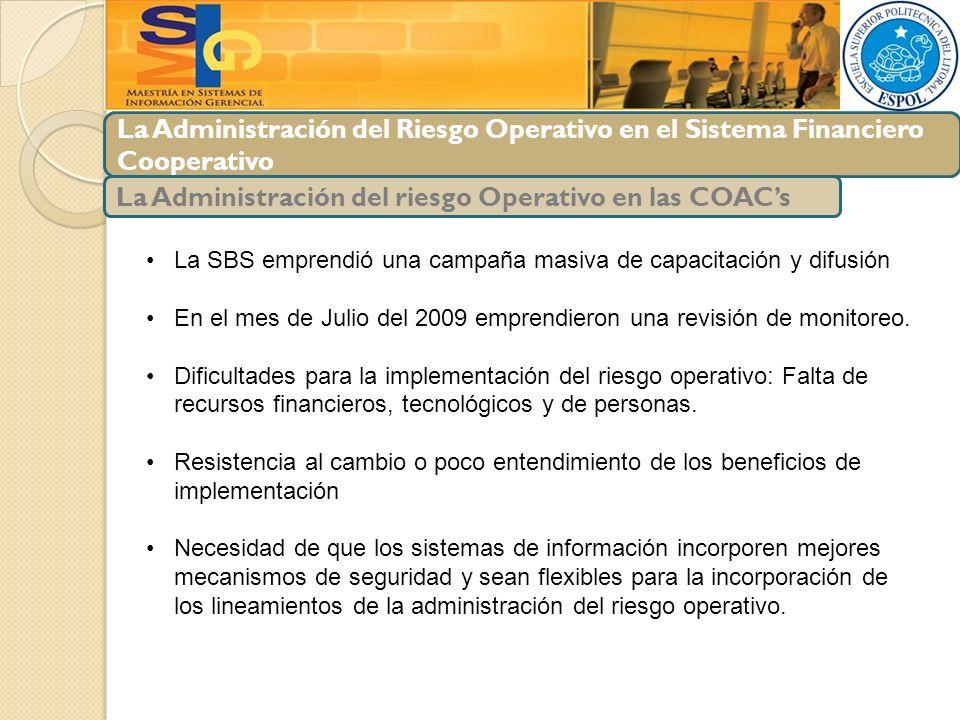 La Administración del Riesgo Operativo en el Sistema Financiero Cooperativo La Administración del riesgo Operativo en las COACs La SBS emprendió una c