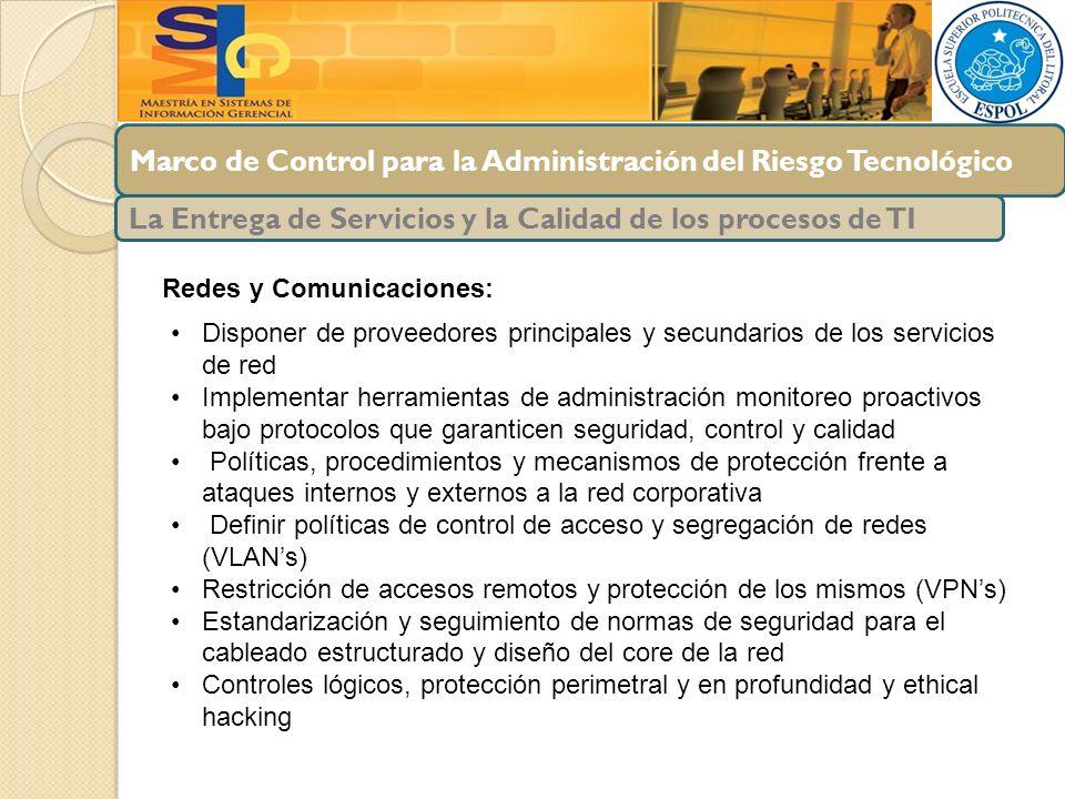 Marco de Control para la Administración del Riesgo Tecnológico La Entrega de Servicios y la Calidad de los procesos de TI Redes y Comunicaciones: Disp