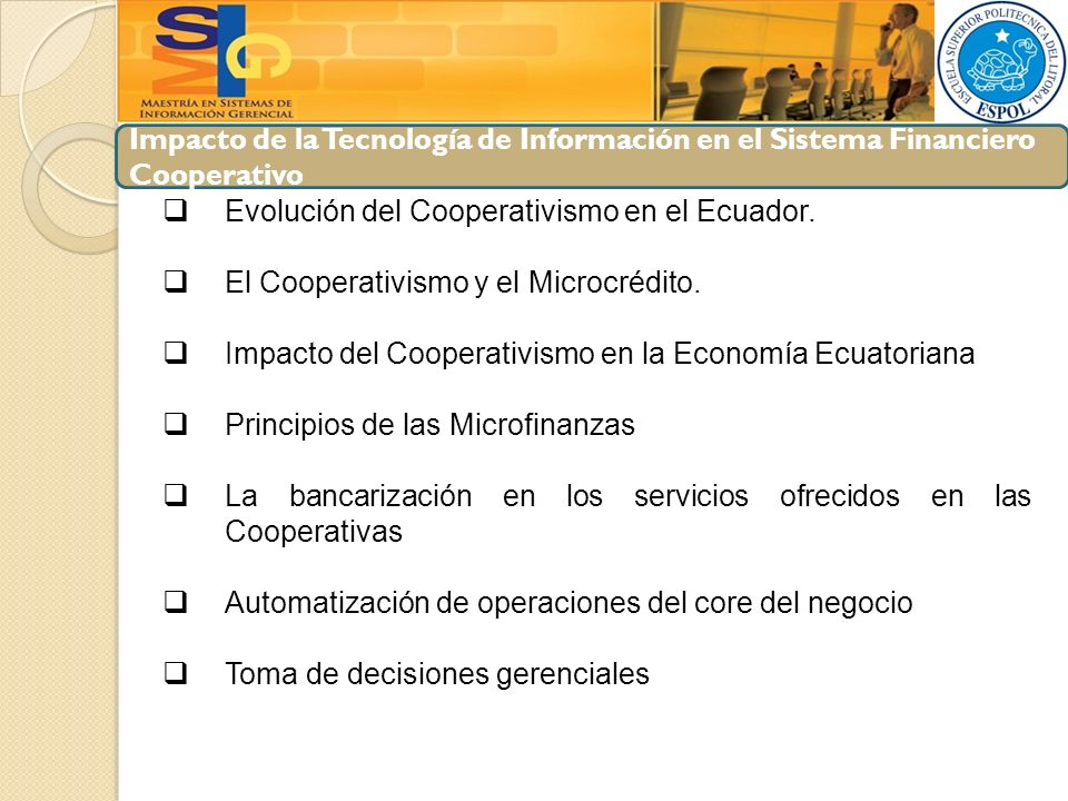 Impacto de la Tecnología de Información en el Sistema Financiero Cooperativo Evolución del Cooperativismo en el Ecuador. El Cooperativismo y el Microc