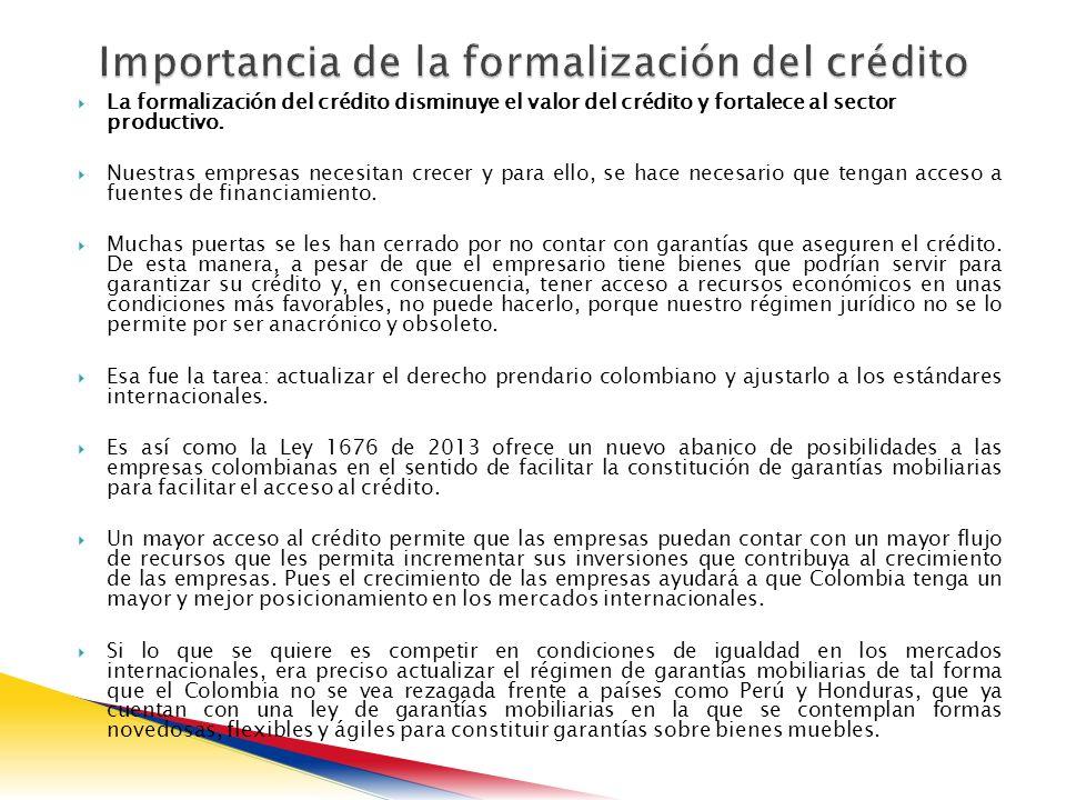 La formalización del crédito disminuye el valor del crédito y fortalece al sector productivo.