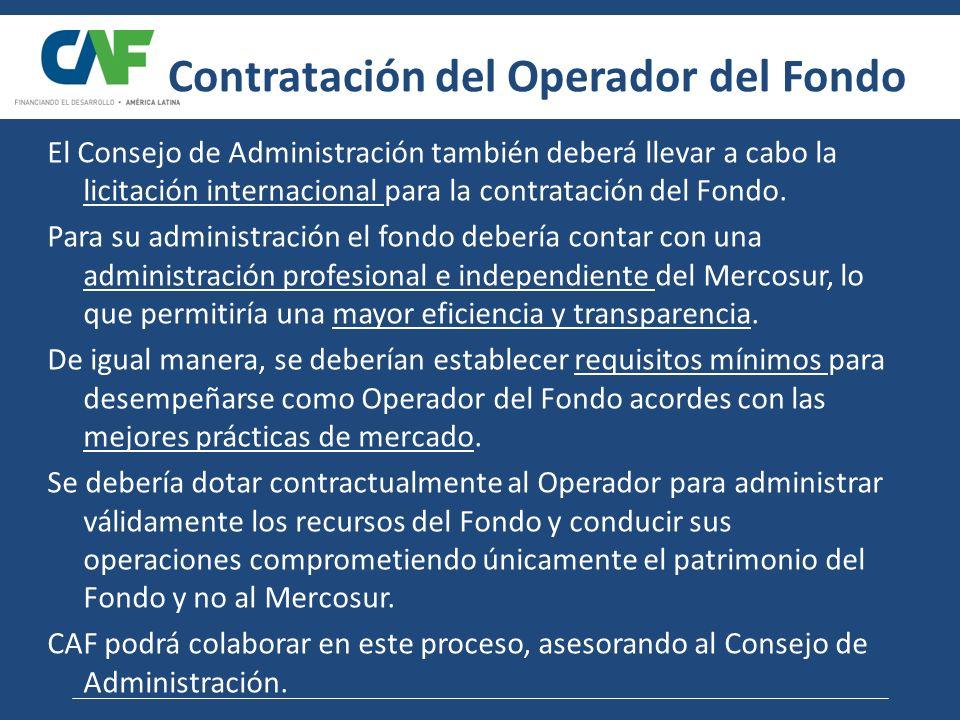 Contratación del Operador del Fondo El Consejo de Administración también deberá llevar a cabo la licitación internacional para la contratación del Fon