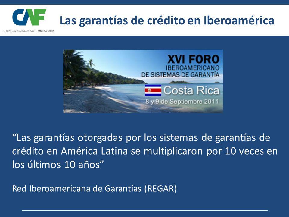 Las garantías otorgadas por los sistemas de garantías de crédito en América Latina se multiplicaron por 10 veces en los últimos 10 años Red Iberoameri
