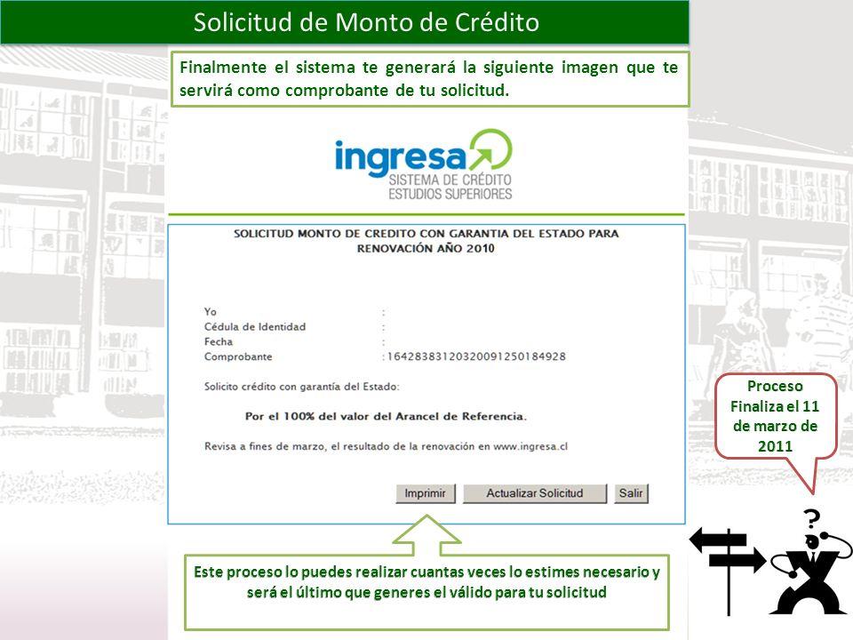 Solicitud de Monto de Crédito Finalmente el sistema te generará la siguiente imagen que te servirá como comprobante de tu solicitud.