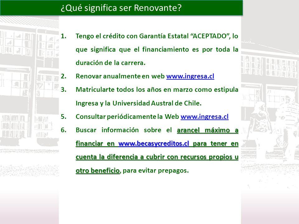¿Qué significa ser Renovante? 1.Tengo el crédito con Garantía Estatal ACEPTADO, lo que significa que el financiamiento es por toda la duración de la c