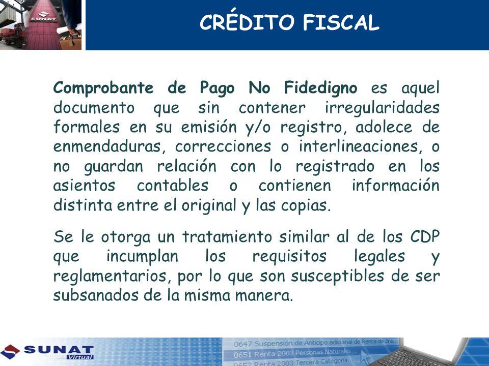 Comprobante de Pago No Fidedigno es aquel documento que sin contener irregularidades formales en su emisión y/o registro, adolece de enmendaduras, cor