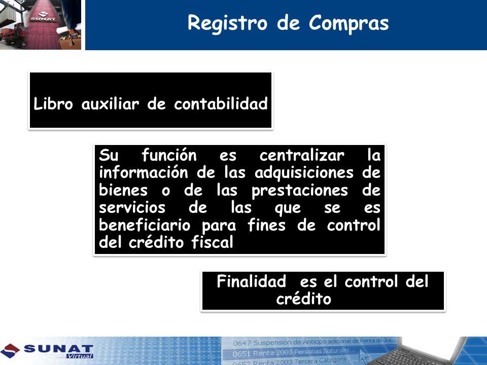 Registro de Compras Libro auxiliar de contabilidad fiscal Su función es centralizar la información de las adquisiciones de bienes o de las prestacione
