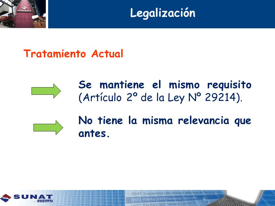 Legalización Tratamiento Actual Se mantiene el mismo requisito (Artículo 2º de la Ley Nº 29214). No tiene la misma relevancia que antes.