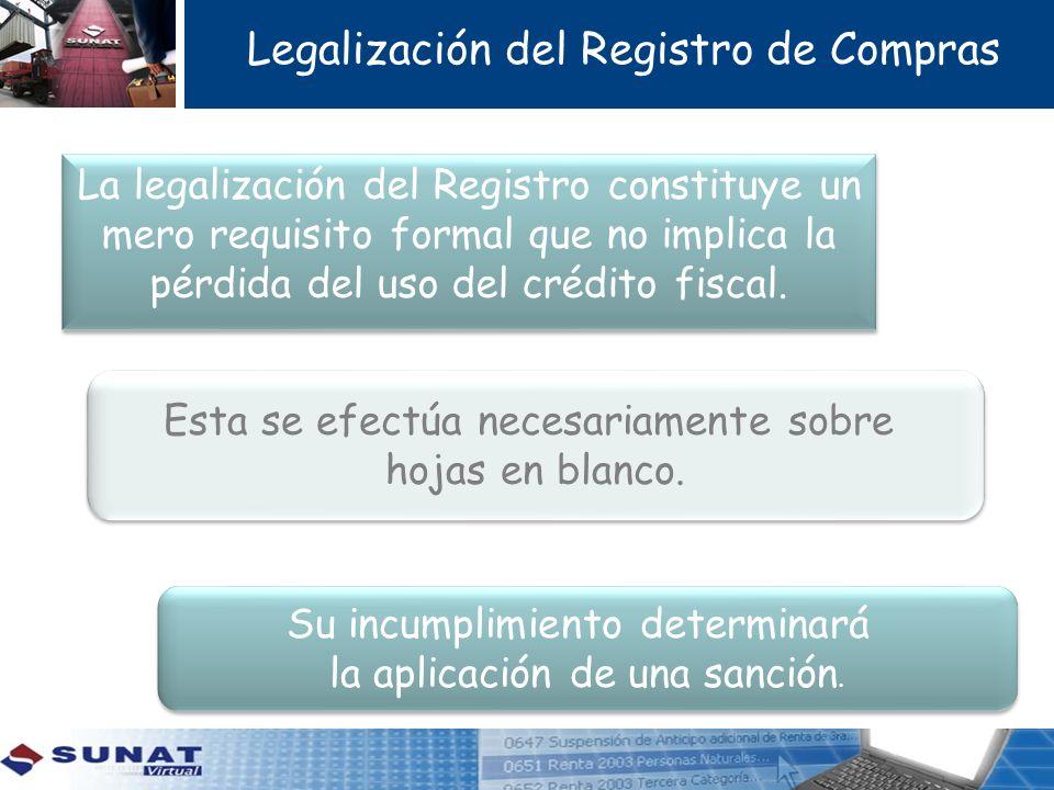 Legalización del Registro de Compras La legalización del Registro constituye un mero requisito formal que no implica la pérdida del uso del crédito fi