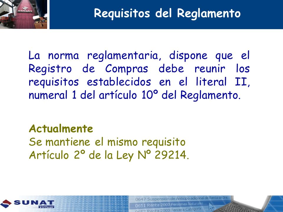 Requisitos del Reglamento La norma reglamentaria, dispone que el Registro de Compras debe reunir los requisitos establecidos en el literal II, numeral