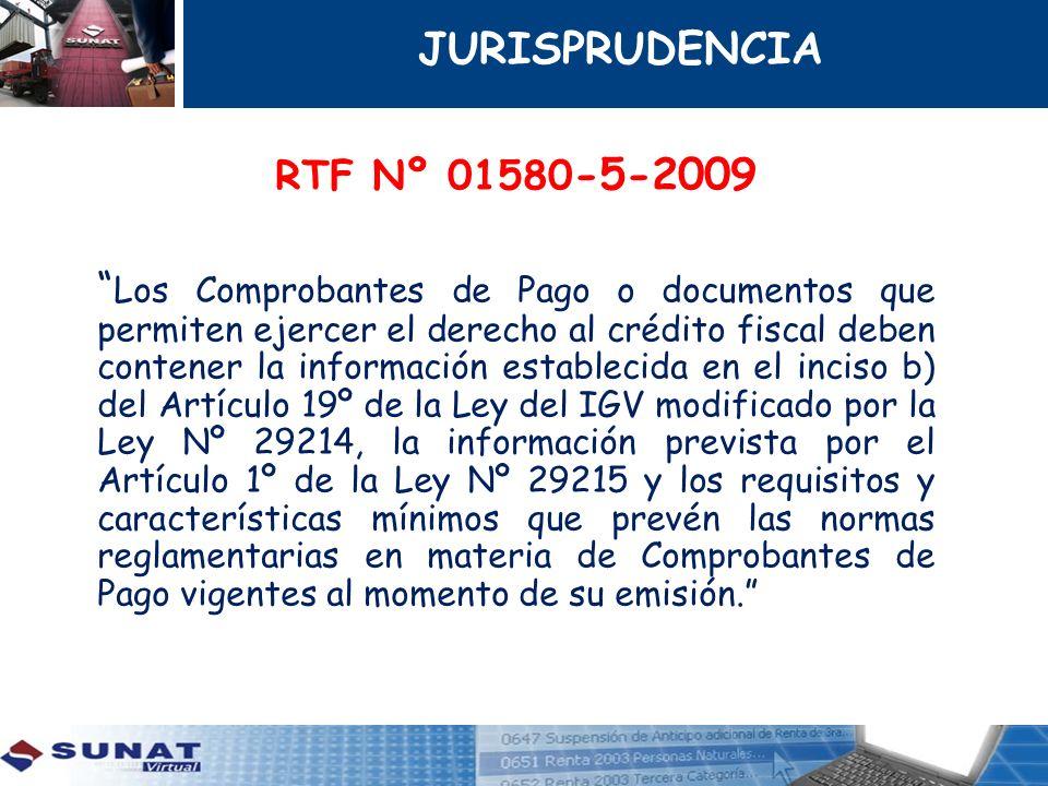 RTF Nº 01580 -5-2009 Los Comprobantes de Pago o documentos que permiten ejercer el derecho al crédito fiscal deben contener la información establecida