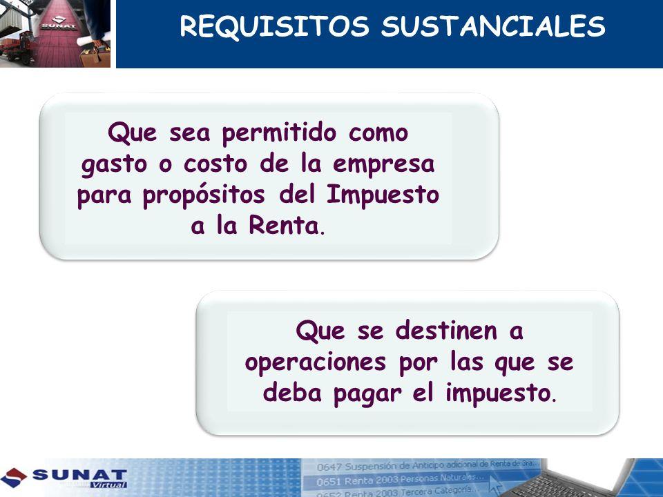 REQUISITOS SUSTANCIALES ¿Cúales son las adquisiciones que otorgan derecho al Crédito Fiscal.