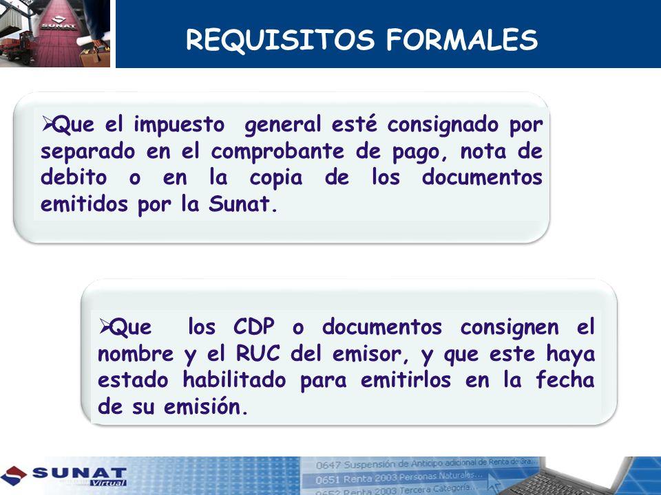 REQUISITOS FORMALES Que los CDP, Notas de débito, documentos emitidos por la Sunat hayan sido anotados en cualquier momento por el sujeto del Impuesto en su Registro de Compras.