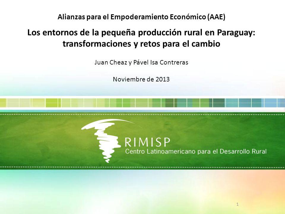 1 Alianzas para el Empoderamiento Económico (AAE) Los entornos de la pequeña producción rural en Paraguay: transformaciones y retos para el cambio Jua