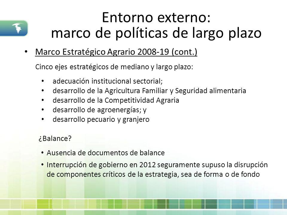 Entorno externo: marco de políticas de largo plazo Marco Estratégico Agrario 2008-19 (cont.) Cinco ejes estratégicos de mediano y largo plazo: adecuac