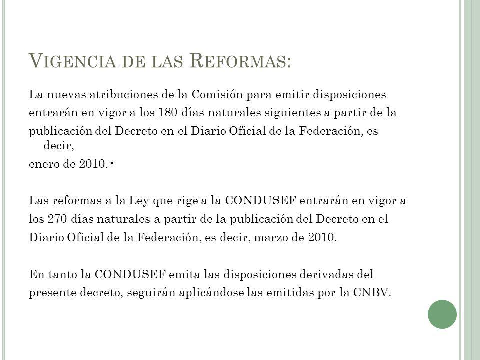 V IGENCIA DE LAS R EFORMAS : La nuevas atribuciones de la Comisión para emitir disposiciones entrarán en vigor a los 180 días naturales siguientes a p