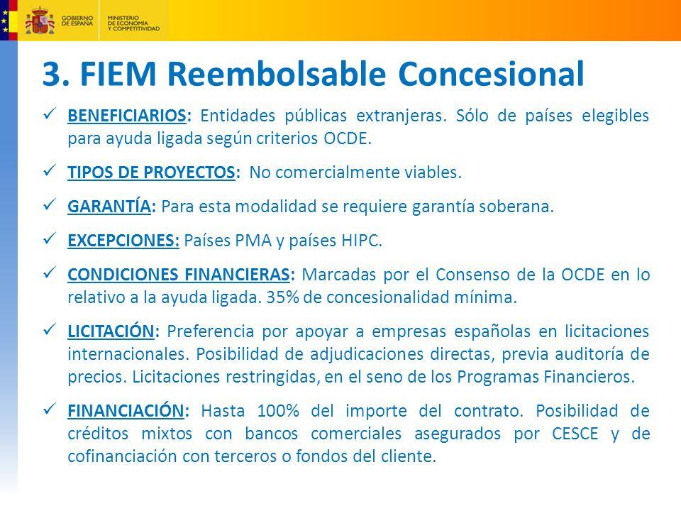3.FIEM Reembolsable Concesional BENEFICIARIOS: Entidades públicas extranjeras.