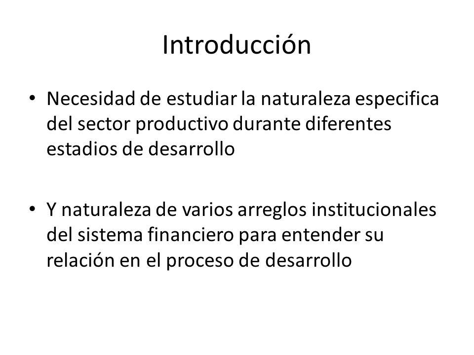 Introducción Necesidad de estudiar la naturaleza especifica del sector productivo durante diferentes estadios de desarrollo Y naturaleza de varios arr