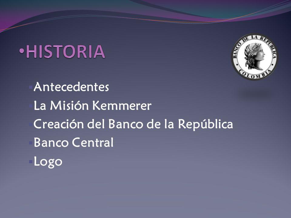 Antecedentes La Misión Kemmerer Creación del Banco de la República Banco Central Logo