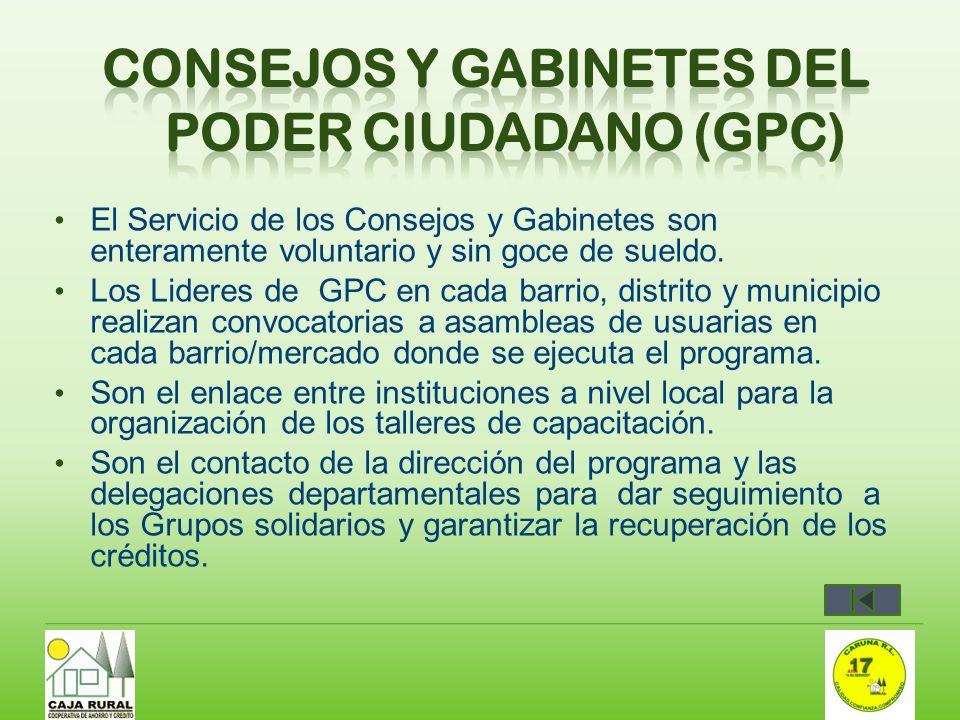 El Servicio de los Consejos y Gabinetes son enteramente voluntario y sin goce de sueldo. Los Lideres de GPC en cada barrio, distrito y municipio reali
