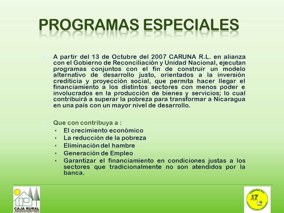 A partir del 13 de Octubre del 2007 CARUNA R.L. en alianza con el Gobierno de Reconciliación y Unidad Nacional, ejecutan programas conjuntos con el fi