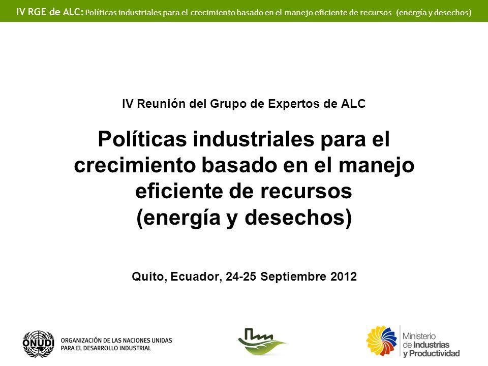IV RGE de ALC: Políticas industriales para el crecimiento basado en el manejo eficiente de recursos (energía y desechos) País: México Institución: Secretaría de Energía Nombre del participante: Fabiola E.
