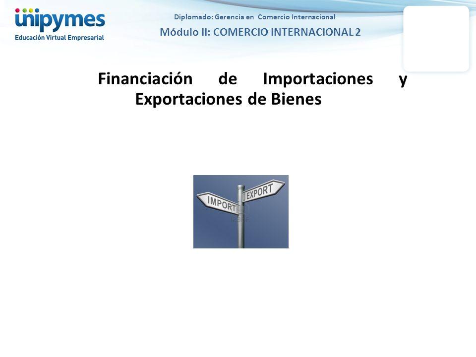 Diplomado: Gerencia en Comercio Internacional Módulo II: COMERCIO INTERNACIONAL 2 Financiación de Exportaciones de Bienes por el Equivalente en Moneda legal Colombiana – Circular Reglamentaria DCIN 83 Banco de la República 4.1.1.