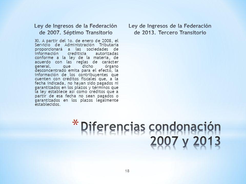 XI. A partir del 1o. de enero de 2008, el Servicio de Administración Tributaria proporcionará a las sociedades de información crediticia autorizadas c