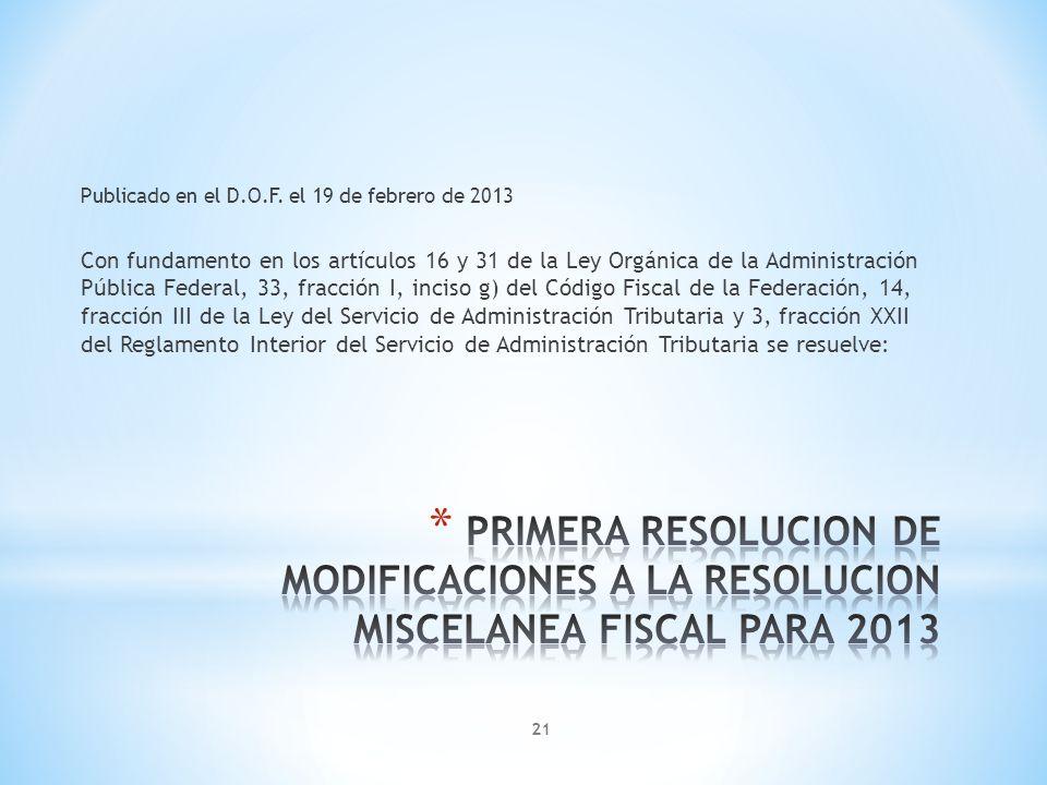 Publicado en el D.O.F. el 19 de febrero de 2013 Con fundamento en los artículos 16 y 31 de la Ley Orgánica de la Administración Pública Federal, 33, f