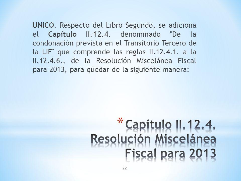 UNICO. Respecto del Libro Segundo, se adiciona el Capítulo II.12.4. denominado
