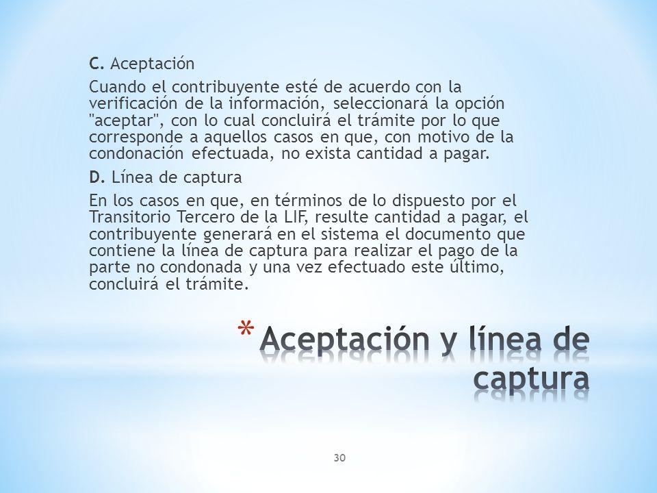 C. Aceptación Cuando el contribuyente esté de acuerdo con la verificación de la información, seleccionará la opción
