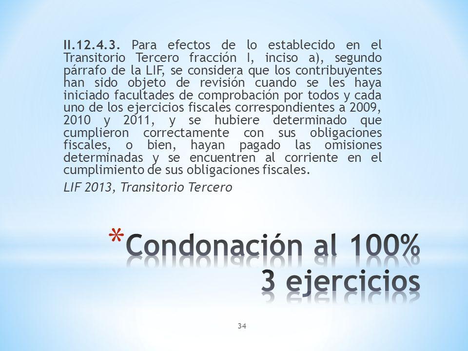 II.12.4.3. Para efectos de lo establecido en el Transitorio Tercero fracción I, inciso a), segundo párrafo de la LIF, se considera que los contribuyen