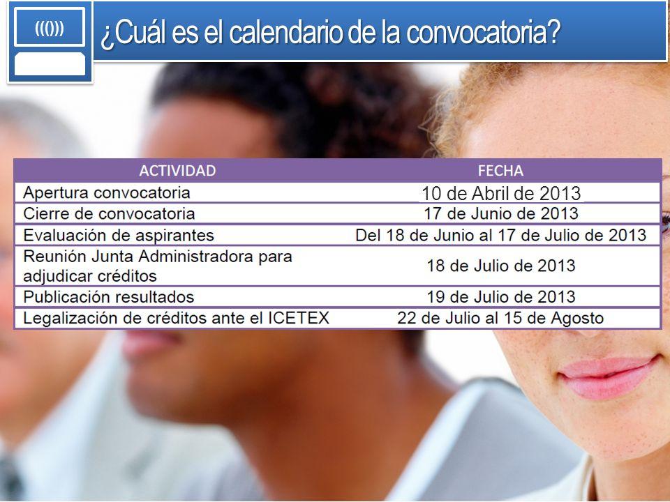 ¿Cuál es el calendario de la convocatoria ((())) 10 de Abril de 2013