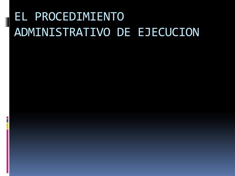 EL PROCEDIMIENTO ADMINISTRATIVO DE EJECUCION