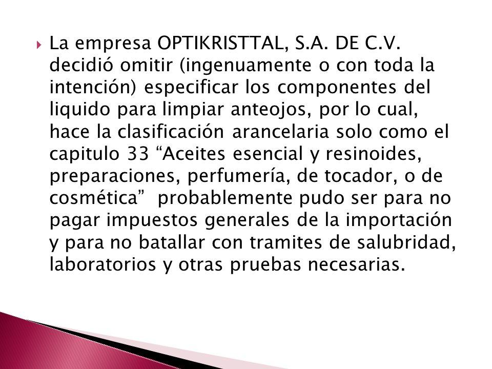 La empresa OPTIKRISTTAL, S.A. DE C.V. decidió omitir (ingenuamente o con toda la intención) especificar los componentes del liquido para limpiar anteo
