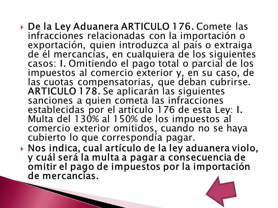 De la Ley Aduanera ARTICULO 176.