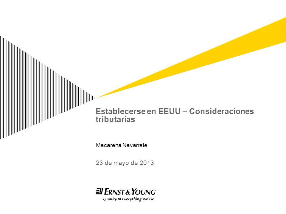 Establecerse en EEUU – Consideraciones tributarias Macarena Navarrete 23 de mayo de 2013