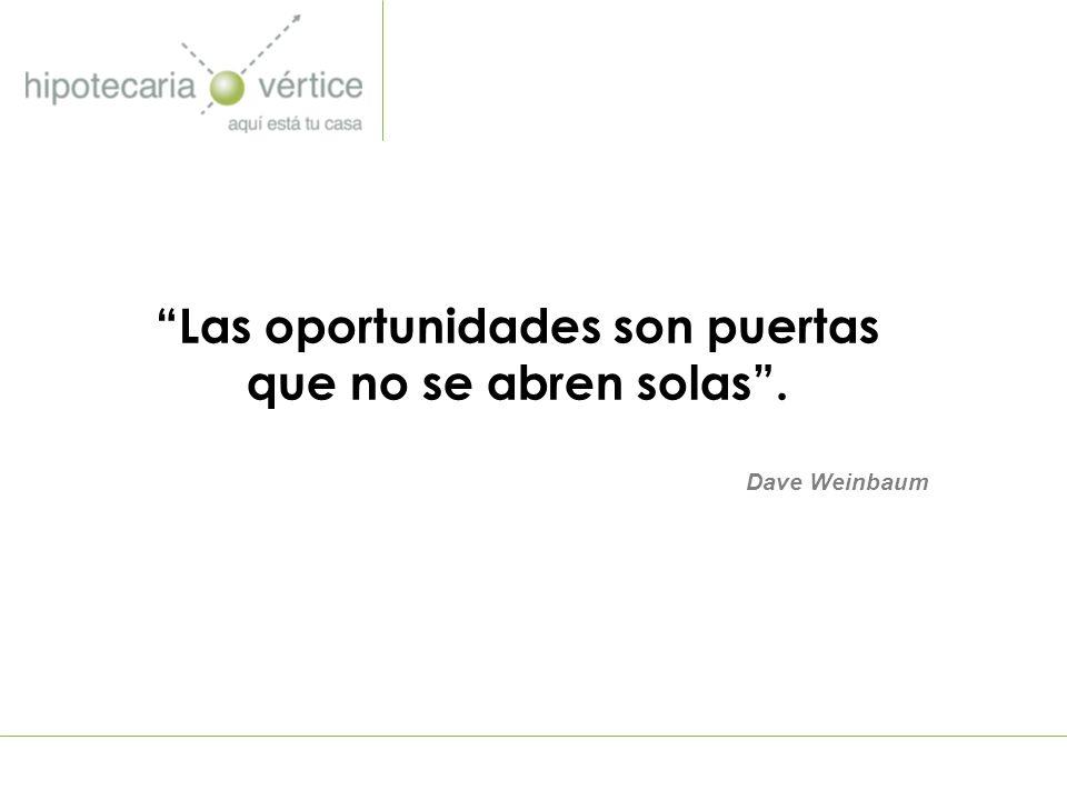 Las oportunidades son puertas que no se abren solas. Dave Weinbaum