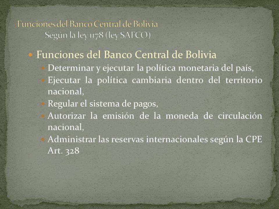 Funciones del Banco Central de Bolivia Determinar y ejecutar la política monetaria del país, Ejecutar la política cambiaria dentro del territorio naci