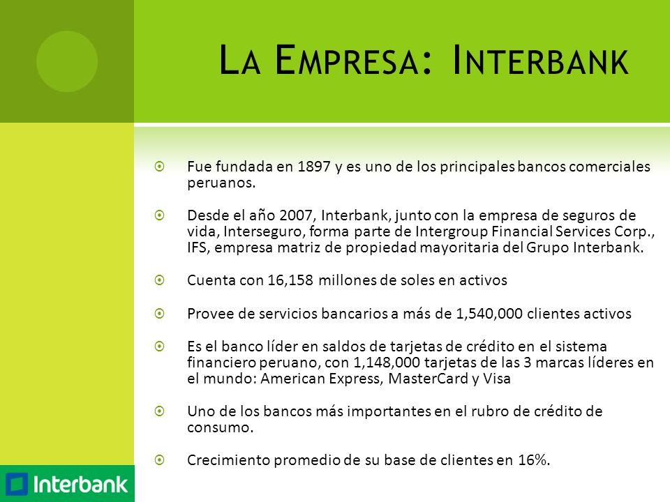 Fue fundada en 1897 y es uno de los principales bancos comerciales peruanos. Desde el año 2007, Interbank, junto con la empresa de seguros de vida, In