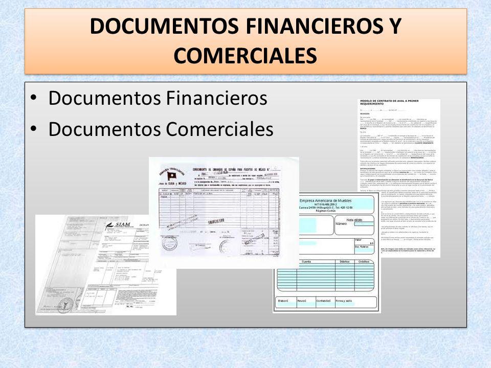 Documentos Financieros Documentos Comerciales Documentos Financieros Documentos Comerciales DOCUMENTOS FINANCIEROS Y COMERCIALES