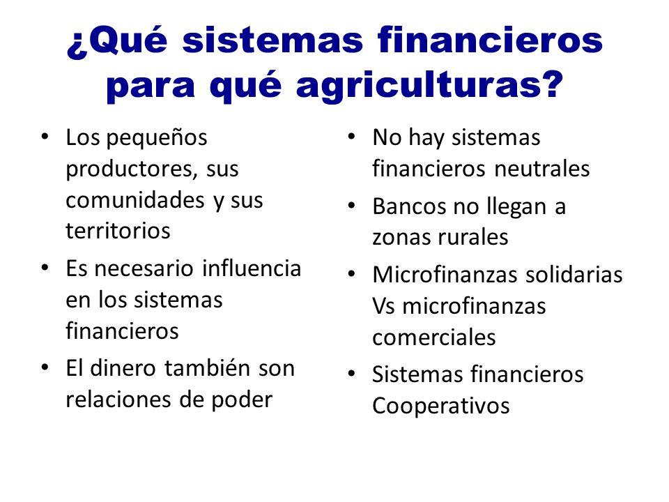 ¿Qué sistemas financieros para qué agriculturas.