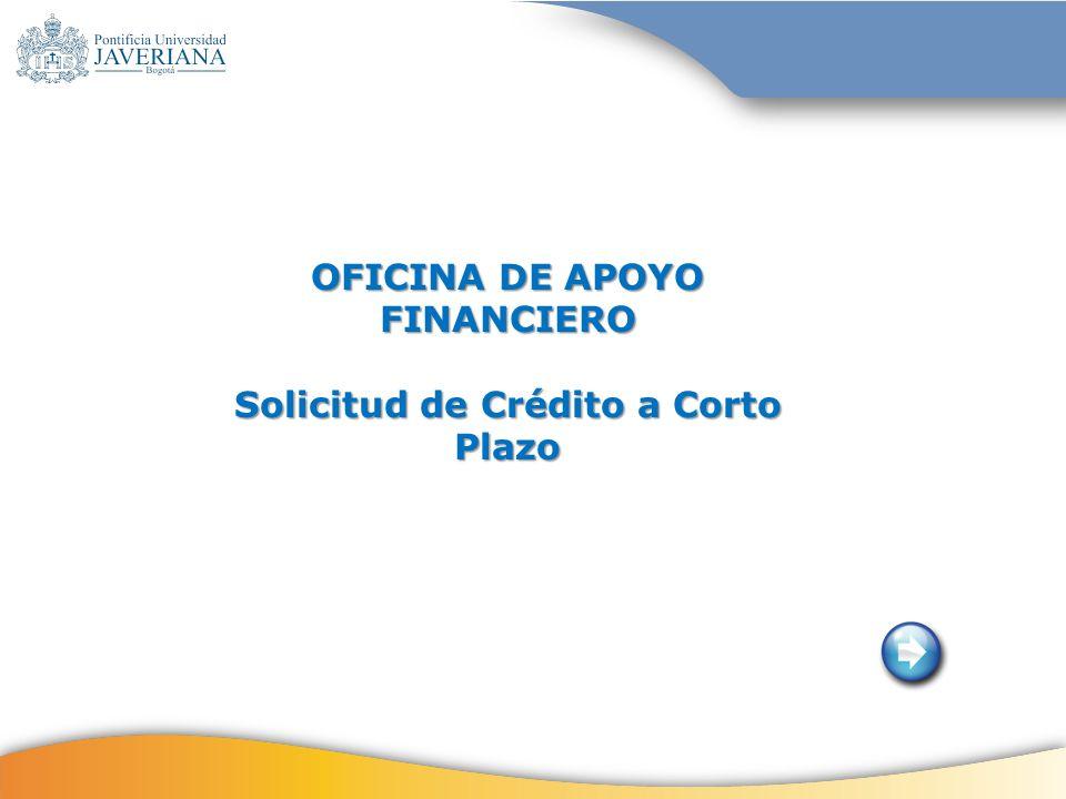 OFICINA DE APOYO FINANCIERO Solicitud de Crédito a Corto Plazo