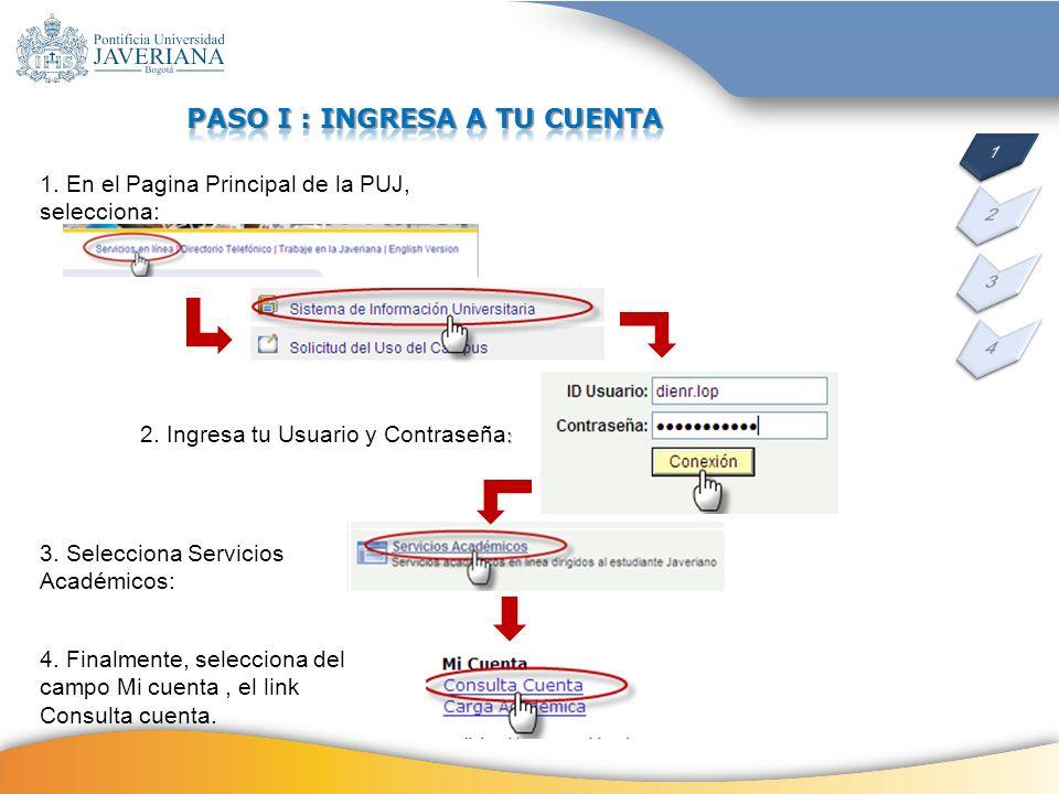 1. En el Pagina Principal de la PUJ, selecciona: : 2. Ingresa tu Usuario y Contraseña : 3. Selecciona Servicios Académicos: 4. Finalmente, selecciona