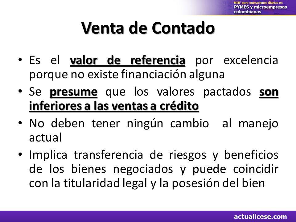Venta de Contado valor de referencia Es el valor de referencia por excelencia porque no existe financiación alguna presumeson inferiores a las ventas
