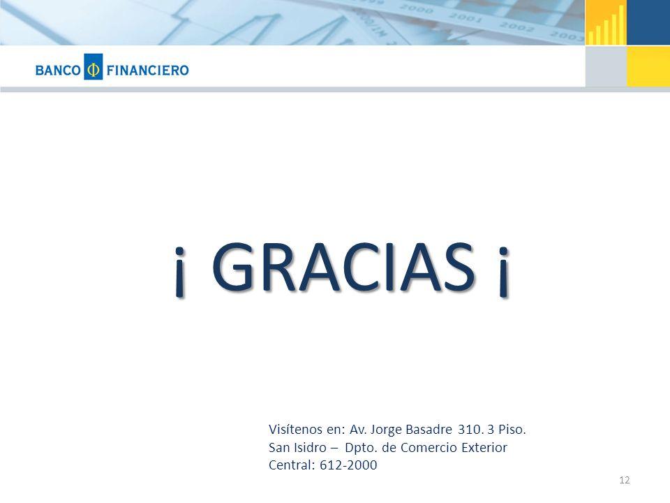 ¡ GRACIAS ¡ 12 Visítenos en: Av. Jorge Basadre 310. 3 Piso. San Isidro – Dpto. de Comercio Exterior Central: 612-2000