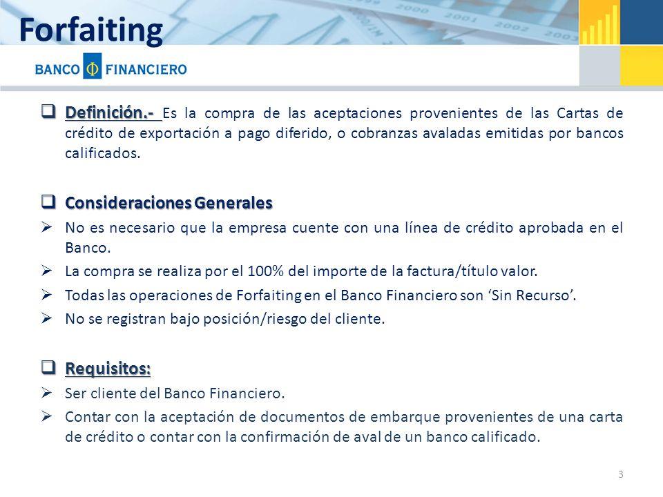 Forfaiting Definición.- Definición.- Es la compra de las aceptaciones provenientes de las Cartas de crédito de exportación a pago diferido, o cobranzas avaladas emitidas por bancos calificados.