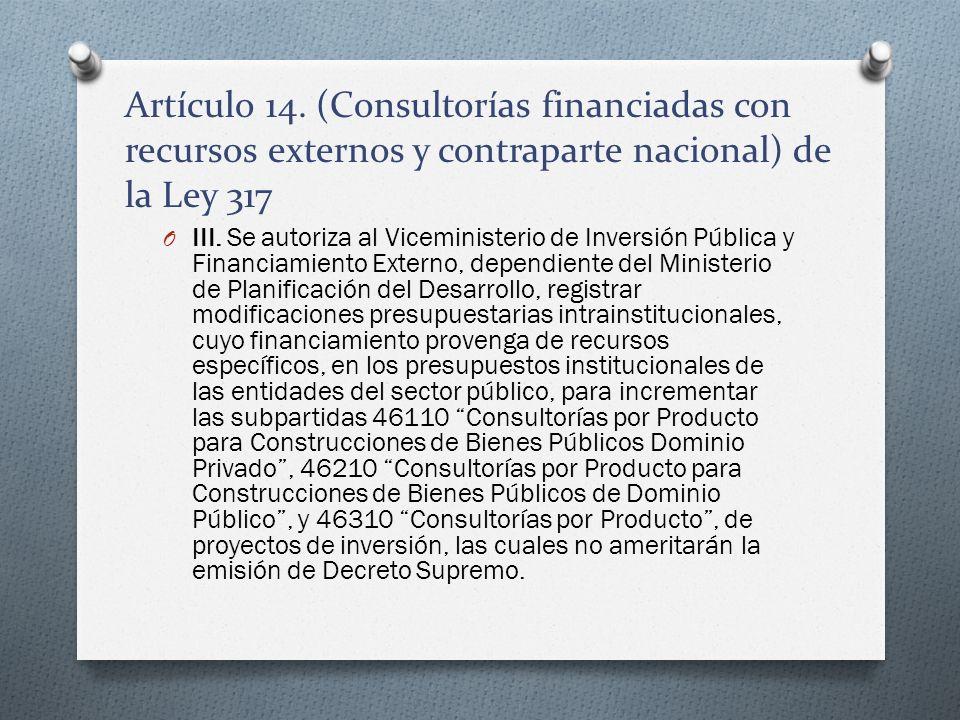 O III. Se autoriza al Viceministerio de Inversión Pública y Financiamiento Externo, dependiente del Ministerio de Planificación del Desarrollo, regist