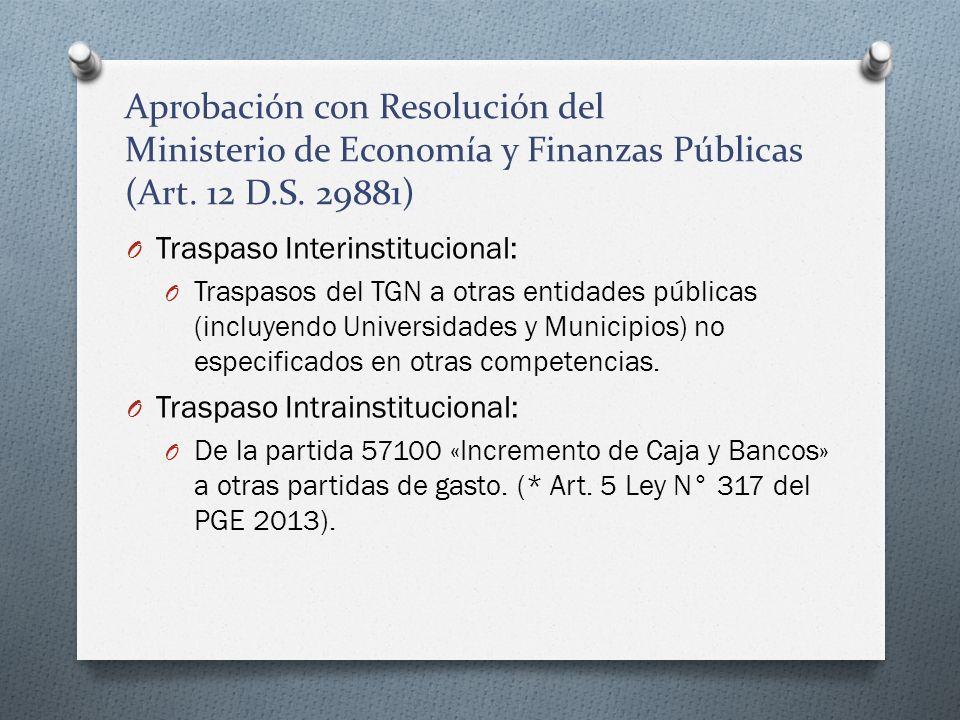 Aprobación con Resolución del Ministerio de Economía y Finanzas Públicas (Art. 12 D.S. 29881) O Traspaso Interinstitucional: O Traspasos del TGN a otr