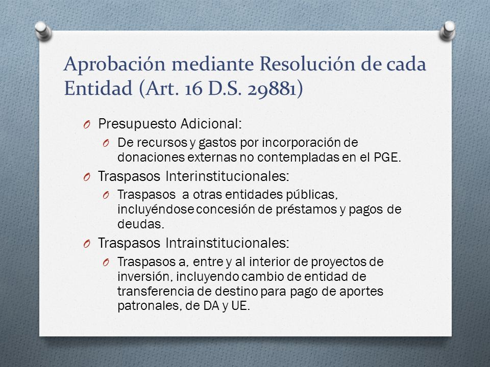 Aprobación mediante Resolución de cada Entidad (Art. 16 D.S. 29881) O Presupuesto Adicional: O De recursos y gastos por incorporación de donaciones ex