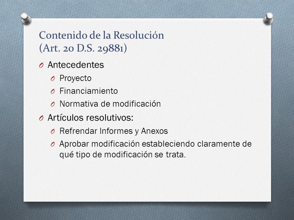 Contenido de la Resolución (Art. 20 D.S. 29881) O Antecedentes O Proyecto O Financiamiento O Normativa de modificación O Artículos resolutivos: O Refr